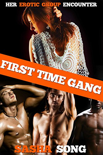 First Time Gang: Her Erotic Group Encounters PDF