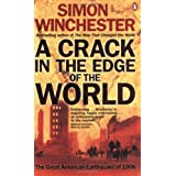 A Crack in the Edge of the World: The Great American Earthquake of 1906by Simon Winchester