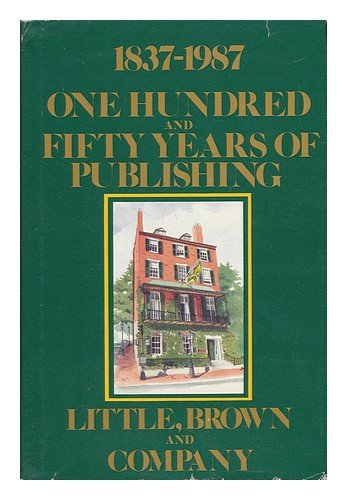 One Hundred and Fifty Years of Publishing 1837 1987, Little Brown and Company