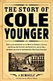 img - for Story Of Cole Younger: Being an Autobiography of the Missouri Guerrilla C (Borealis Books) book / textbook / text book