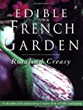 The Edible French Garden (Edible Garden Series, Vol. 3)