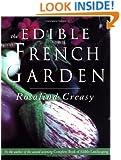 The Edible French Garden (Edible Garden Series, Vol. 3)