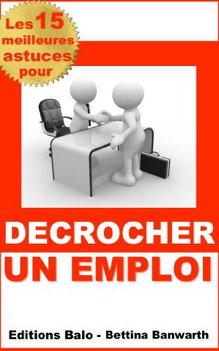 Couverture du livre Les 15 meilleures astuces pour décrocher un emploi