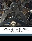 img - for Oysgeehle shrifn Volume 4 (Yiddish Edition) book / textbook / text book