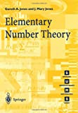 Elementary Number Theory (Springer Undergraduate Mathematics Series) (3540761977) by Gareth A. Jones