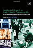 Handbook of Research on Ethnic Minority Entrepreneurship: A Co-evolutionary View on Resource Management (Research Handbooks in Business and Management Series)