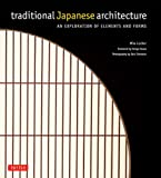 Traditional Japanese Architecture: An Exploration of Elements and Forms