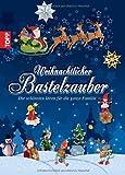 Weihnachtlicher Bastelzauber: Die schönsten Ideen für die ganze Familie