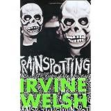 Trainspotting ~ Irvine Welsh