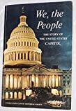 img - for We, the people : the story of the United States Capitol, its past and its promise. book / textbook / text book