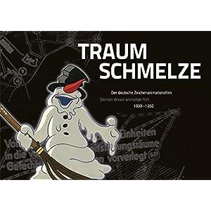 Traumschmelze: Der deutsche Zeichenanimationsfilm 1930-1950<br>German drawn animation film 1930-1950