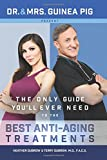 img - for Dr. and Mrs. Guinea Pig Present The Only Guide You'll Ever Need to the Best Anti-Aging Treatments book / textbook / text book