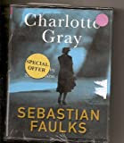 Sebastian Faulks Charlotte Gray