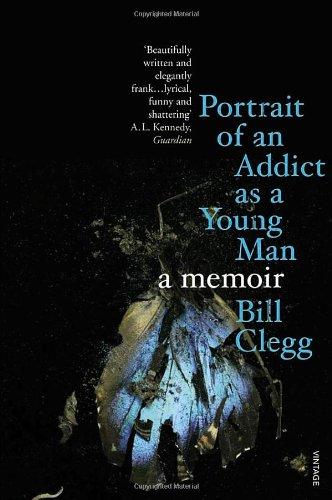 Portrait of an Addict as a Young Man: A Memoir