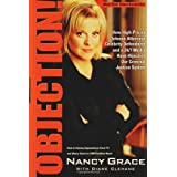 Objection!: How High-Priced Defense Attorneys, Celebrity Defendants, and a 24/7 Media Have Hijacked Our Criminal ~ Nancy Grace