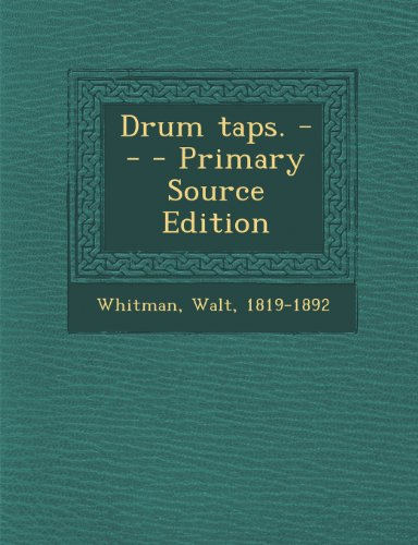 Drum Taps. -- - Primary Source Edition