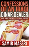 Confessions Of An Iraqi Dinar Dealer,...