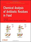 img - for Chemical Analysis of Antibiotic Residues in Food (Wiley Series on Mass Spectrometry) book / textbook / text book