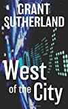 img - for West Of The City by Grant Sutherland (2016-06-25) book / textbook / text book