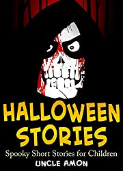 Books for Kids: Children's Halloween Stories + Halloween Jokes: Scary Halloween Ghost Stories and Short Stories for Children (FREE Halloween Coloring Book Included) (Halloween Short Stories for Kids)