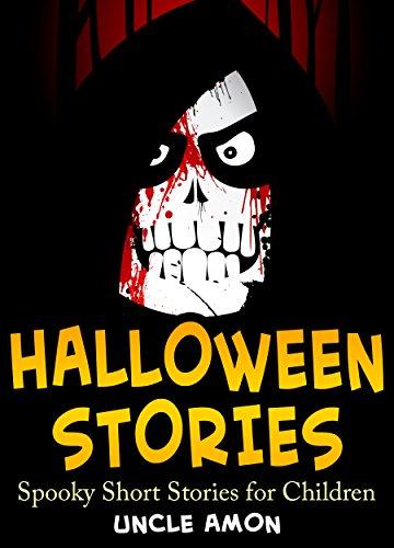 Uncle Amon - Children's Halloween Stories + Halloween Jokes: Scary Halloween Ghost Stories and Short Stories for Children (FREE Halloween Coloring Book Included) (Halloween Short Stories for Kids)