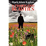 A Thousand Beauties ~ Mark Adam Kaplan