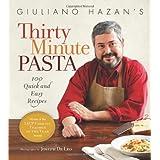 Giuliano Hazan's Thirty Minute Pasta: 100 Quick and Easy Recipes ~ Giuliano Hazan