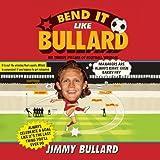 Bend It Like Bullard (Unabridged)