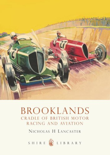 Brooklands: Cradle of British Motor Racing and Aviation (Shire Library)