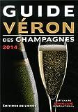 Guide Véron des champagnes 2014