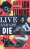 Live and Let Die (James Bond Novels) (0142003239) by Ian Fleming