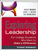 img - for Exploring Leadership: For College Students Who Want to Make a Difference, Student Workbook book / textbook / text book