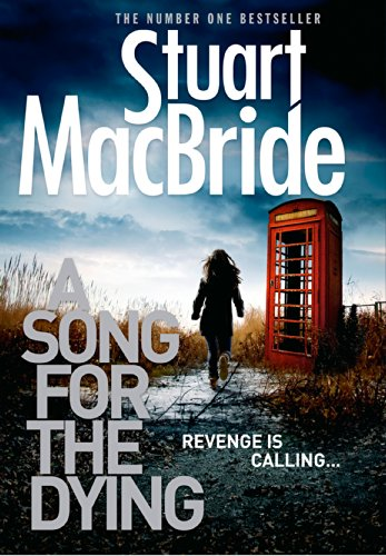 Stuart MacBride - A Song for the Dying (Ash Henderson Novels)