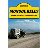 Mongol Rally - Three weeks into the unknownby JOHN IRVING