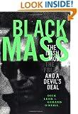 Black Mass: The Irish Mob, The FBI and A Devil's Deal