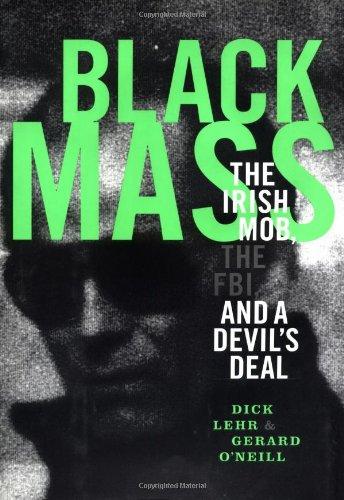 Download Black Mass: The Irish Mob, The FBI and A Devil's Deal