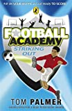 Tom Palmer Football Academy: Striking Out