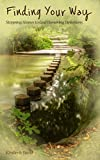 Finding YOUR Way: Stepping Stones to God-Honoring Devotions