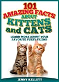 101 Amazing Facts about Kittens and Cats for Kids