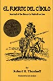 img - for El Fuerte Del Cibola: Sentinel of the Bexar-La Bahia Ranches book / textbook / text book