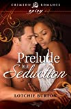 Prelude to a Seduction (Crimson Romance)