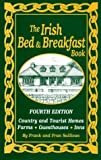 img - for The Irish Bed and Breakfast Book (Irish Bed and Breakfast Book, 4th ed) by Frank Sullivan (2000-04-03) book / textbook / text book