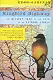 Kingbird Highway: The Biggest Year in the Life of an Extreme Birder (0618709401) by Kaufman, Kenn