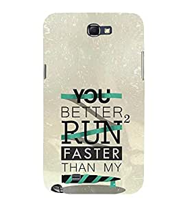 Better to Run Faster 3D Hard Polycarbonate Designer Back Case Cover for Samsung Galaxy Note 2 :: Samsung Galaxy Note 2 N7100