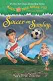 img - for Magic Tree House #52: Soccer on Sunday (A Stepping Stone Book(TM)) book / textbook / text book