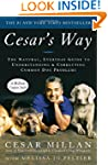 Cesar's Way: The Natural, Everyday Gu...