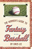 The Winner's Guide to Fantasy Baseball (1420819690) by Lee, Chris