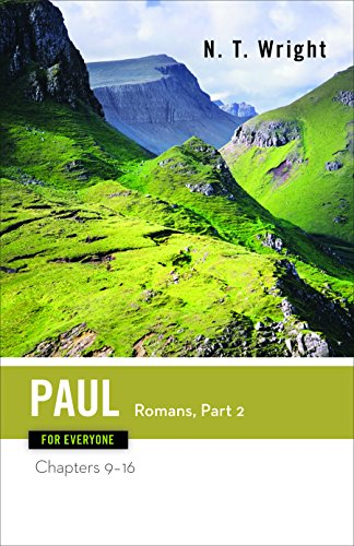 Paul for Everyone: Romans: Chapters 9-16 (for Everyone)