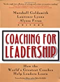 Coaching for Leadership: The Practice of Leadership Coaching from the World