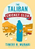 Timeri N. Murari The Taliban Cricket Club